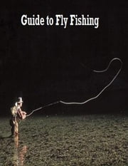 Guide to Fly Fishing ebook by V.T.