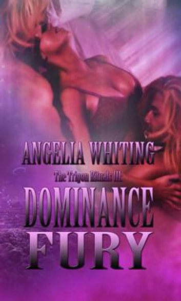 The Trigon Rituals III: Dominance Fury ebook by Angelia Whiting