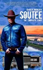 Soutee: The Complete First Story ebook by Dale Wiley