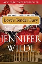 Love's Tender Fury ebook by Jennifer Wilde