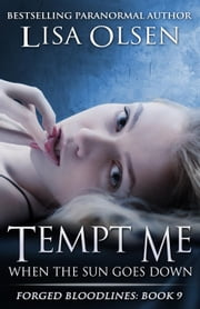Tempt Me When the Sun Goes Down - Forged Bloodlines, #9 ebook by Lisa Olsen