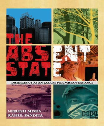 The Absent State ebook by Neelesh Misra