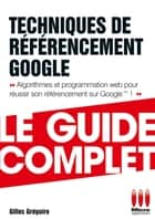 Technique de Référencement Google ebook by Gilles Gregoire