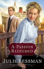 Passion Redeemed, A (The Daughters of Boston Book #2) ebook by Julie Lessman