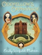 Oddfellow's Orphanage eBook by Emily Winfield Martin