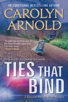 Ties That Bind ebook by Carolyn Arnold