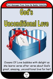 God's Unconditional Love (Text Message From Jesus Book 30) ebook by Kobo.Web.Store.Products.Fields.ContributorFieldViewModel