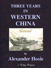 Three Years in Western China ebook by Alexander Hosie,Murat Ukray