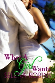 What a Girl Wants ebook by Selena Robins