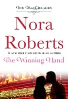 The Winning Hand - The MacGregors ebook by Nora Roberts