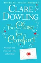 Too Close For Comfort ebook by Clare Dowling