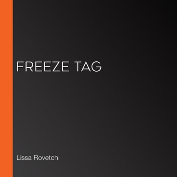 Freeze Tag audiobook by Lissa Rovetch