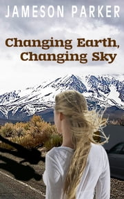 Changing Earth, Changing Sky ebook by Jameson Parker