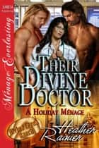 Their Divine Doctor, A Holiday Menage ebook by Heather Rainier