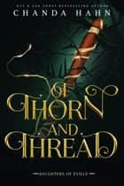 Of Thorn and Thread ebook by Chanda Hahn