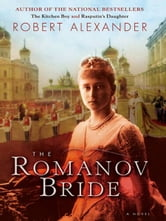The Romanov Bride - A Novel ebook by Robert Alexander