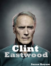 Clint Eastwood ebook by Suzan Ibryam
