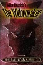 The Widowmaker Reborn - The Widowmaker, #2 ebook by Mike Resnick