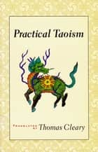 Practical Taoism ebook by Thomas Cleary