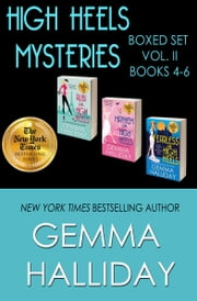 High Heels Mysteries Boxed Set Vol. II (Books 4-6) ebook by Gemma Halliday