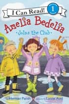 Amelia Bedelia Joins the Club ebook by Herman Parish, Lynne Avril
