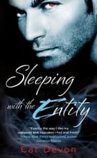 Sleeping With The Entity ebook by Cat Devon