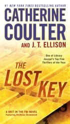 The Lost Key E-bok by Catherine Coulter, J. T. Ellison