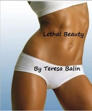 Lethal Beauty ebook by Teresa Balin