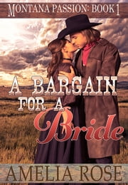 A Bargain For A Bride (Montana Passion, Book 1) ebook by Amelia Rose