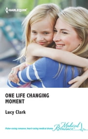 One Life Changing Moment ebook by Lucy Clark
