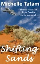 Shifting Sands ebook by Michelle Tatam