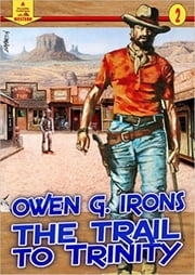 The Trail to Trinity (A Piccadilly Publishing Western: Book 2) ebook by Owen G. Irons