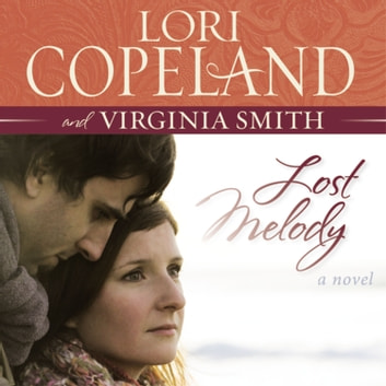 Lost Melody - A Novel audiobook by Lori Copeland,Virginia Smith