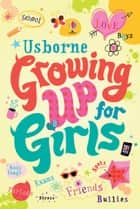 Growing Up for Girls ebook by Felicity Brooks, Katie Lovell