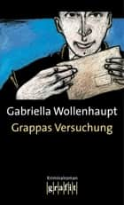 Grappas Versuchung - Maria Grappas 1. Fall ebook by Gabriella Wollenhaupt