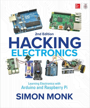 Hacking electronics learning electronics with arduino and hacking electronics learning electronics with arduino and raspberry pi second edition ebook by simon fandeluxe Image collections