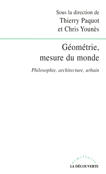 Géométrie, mesure du monde - Philosophie, architecture, urbain ebook by