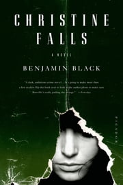 Christine Falls - A Novel ebook by Benjamin Black