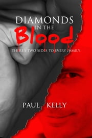 Diamonds in the Blood ebook by Paul Kelly