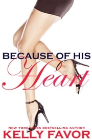 Because of His Heart (For His Pleasure, Book 27) ebook by Kelly Favor