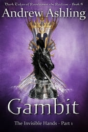 The Invisible Hands - Part 1: Gambit ebook by Andrew Ashling