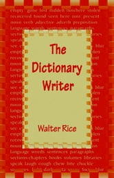 The Dictionary Writer ebook by Walter Rice