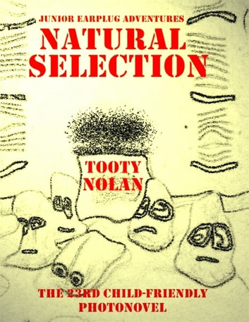 Junior Earplug Adventures: Natural Selection ebook by Tooty Nolan