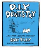 DIY Dentistry ebook by Andy Riley
