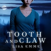 Tooth and Claw audiobook by Lisa Emme