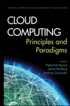 Cloud Computing - Principles and Paradigms ebook by Rajkumar Buyya, James Broberg, Andrzej M. Goscinski