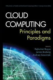 Cloud Computing - Principles and Paradigms ebook by Rajkumar Buyya,James Broberg,Andrzej M. Goscinski