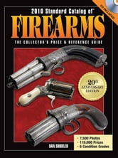 2010 Standard Catalog of Firearms: The Collector's Price and Reference Guide ebook by Dan Shideler
