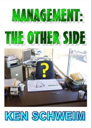 Management: The other side ebook by Ken Schweim