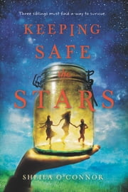 Keeping Safe the Stars ebook by Sheila O'Connor